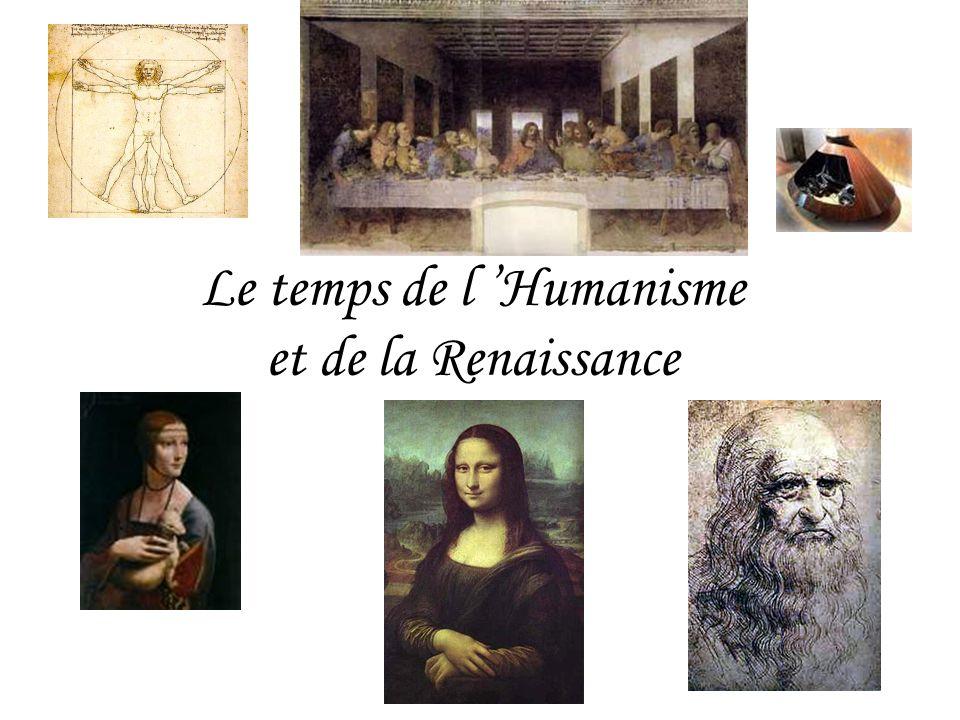 Le temps de l 'Humanisme et de la Renaissance