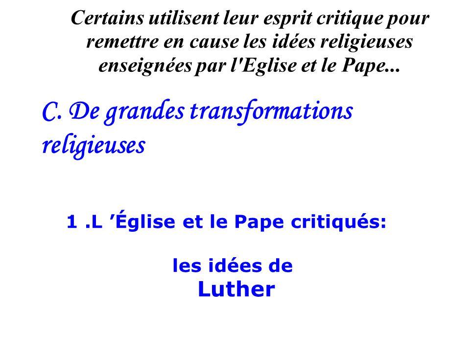 C. De grandes transformations religieuses