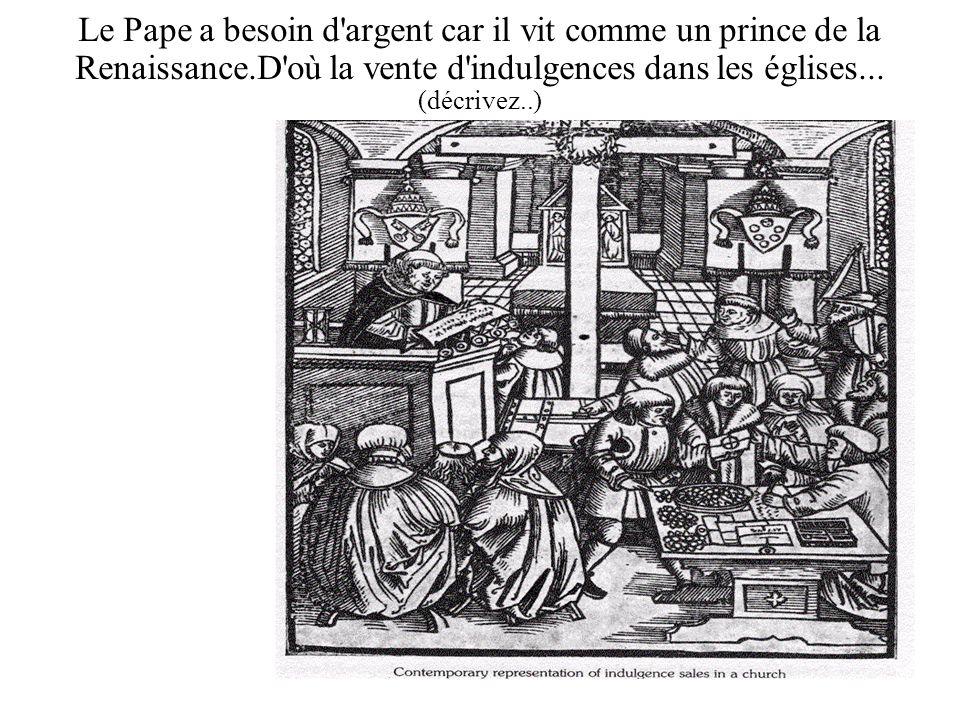 Le Pape a besoin d argent car il vit comme un prince de la Renaissance