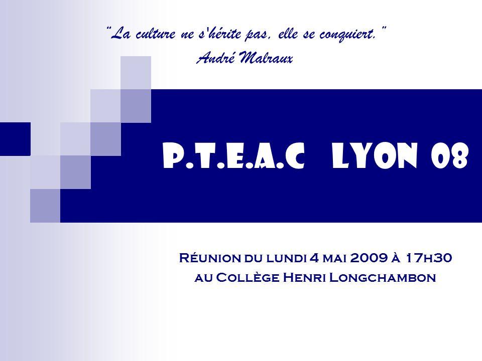 Réunion du lundi 4 mai 2009 à 17h30 au Collège Henri Longchambon