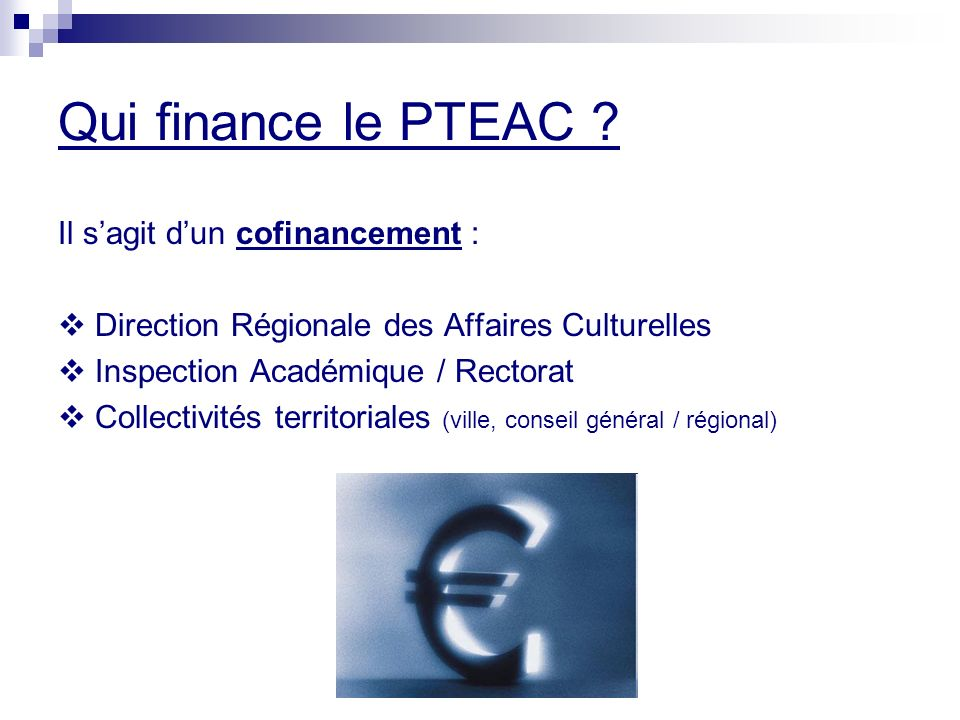 Qui finance le PTEAC Il s'agit d'un cofinancement :