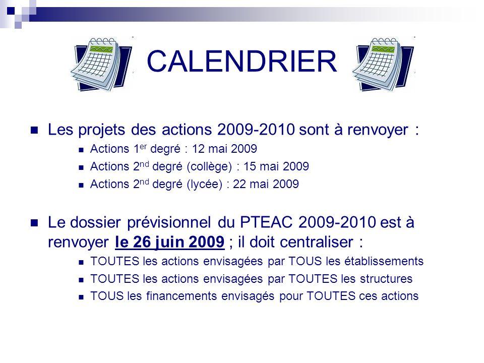 CALENDRIER Les projets des actions 2009-2010 sont à renvoyer :