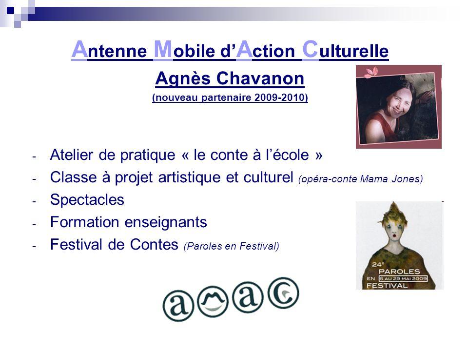 Antenne Mobile d'Action Culturelle (nouveau partenaire 2009-2010)