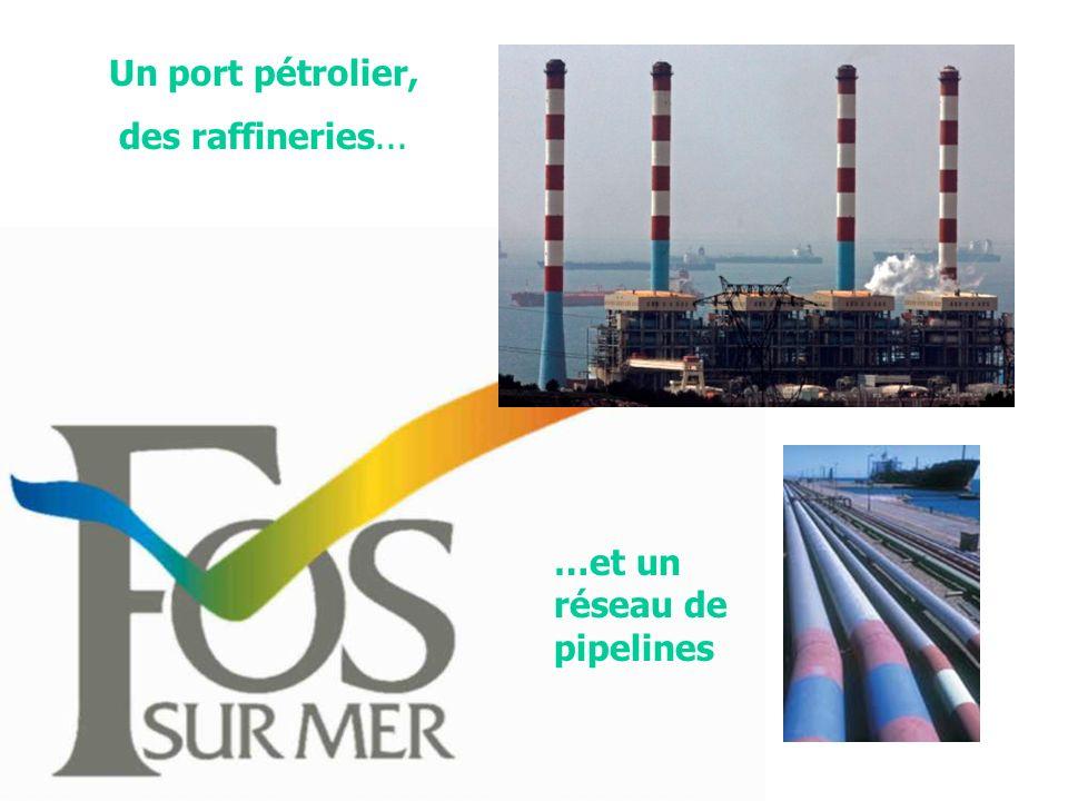 Un port pétrolier, des raffineries... …et un réseau de pipelines