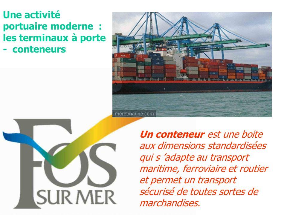Une activité portuaire moderne : les terminaux à porte - conteneurs