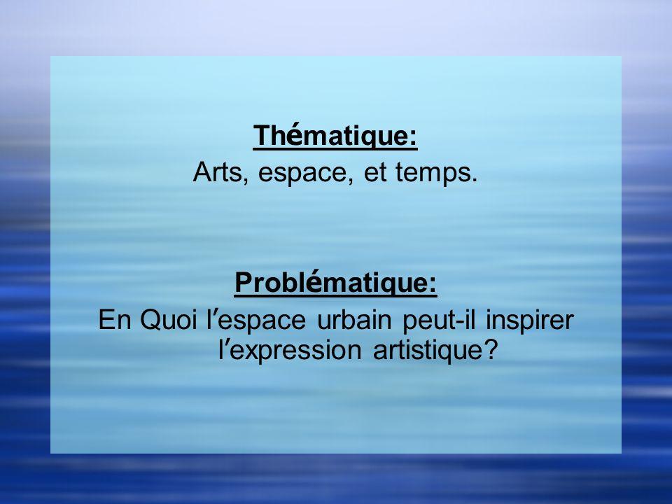 En Quoi l'espace urbain peut-il inspirer l'expression artistique