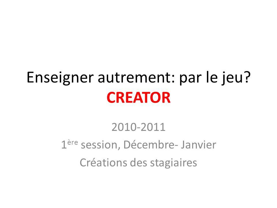 Enseigner autrement: par le jeu CREATOR