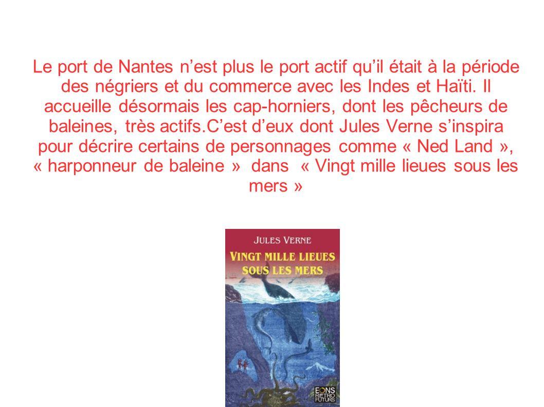 Le port de Nantes n'est plus le port actif qu'il était à la période des négriers et du commerce avec les Indes et Haïti.