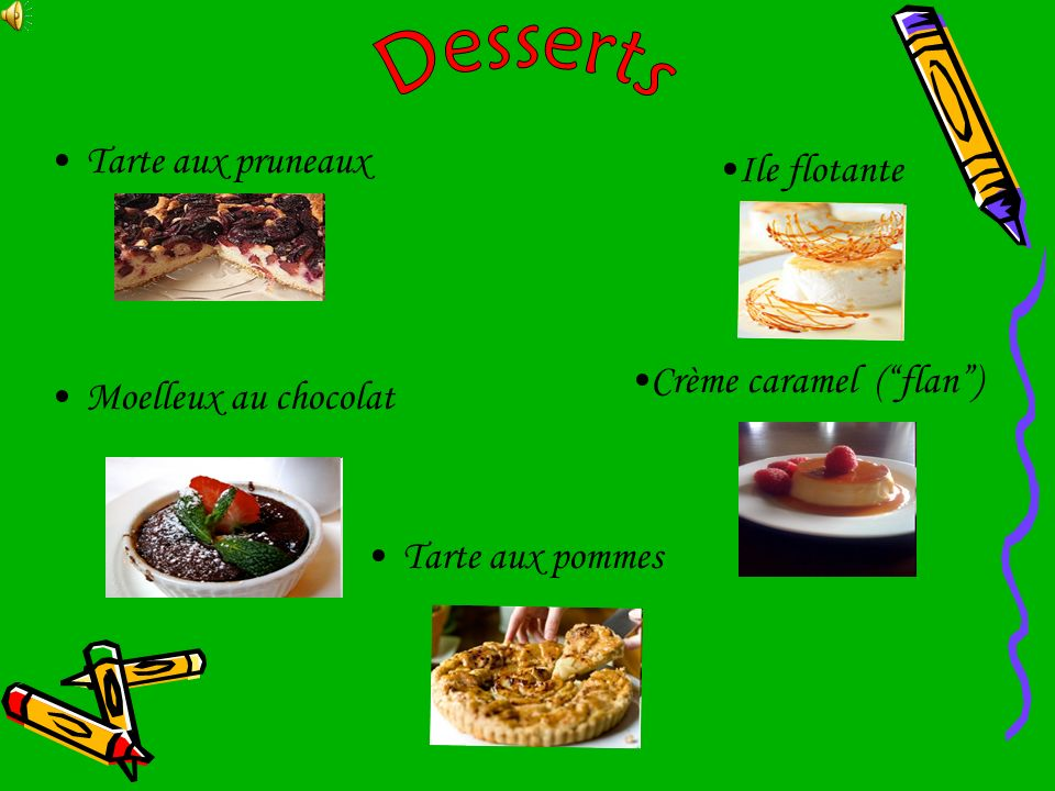 Desserts Tarte aux pruneaux Ile flotante Moelleux au chocolat