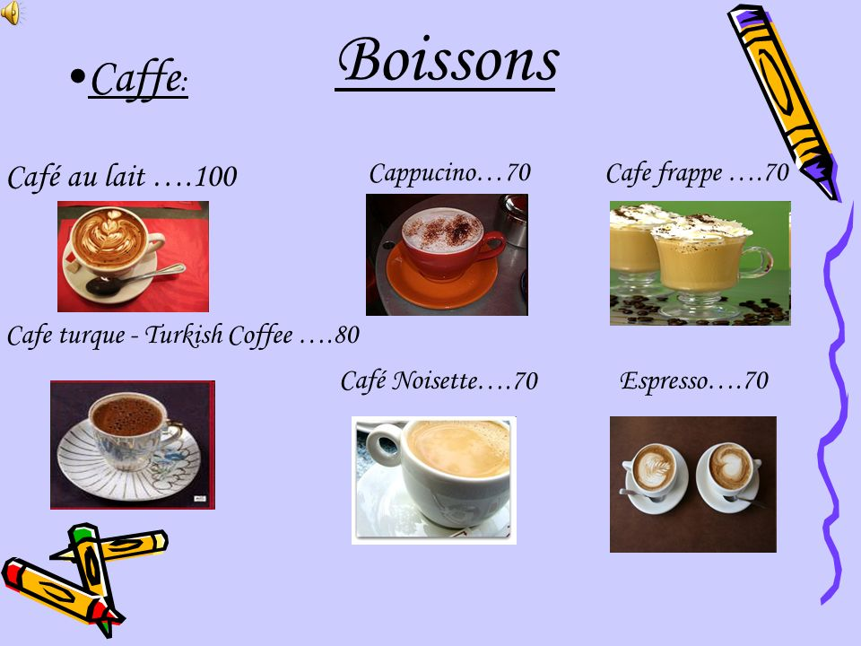 Boissons Caffe: Café au lait ….100 Cafe turque - Turkish Coffee ….80
