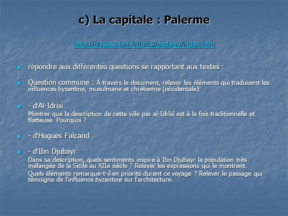 c) La capitale : Palerme http://classes.bnf.fr/idrisi/pedago/index.htm