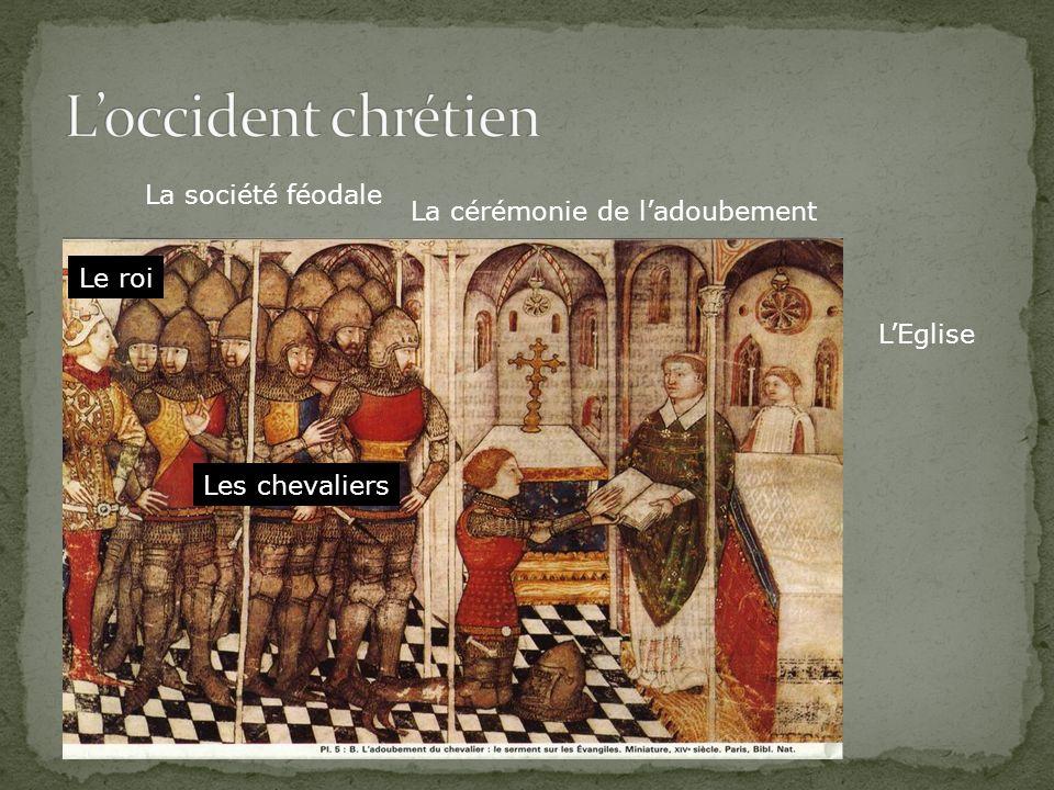 L'occident chrétien La société féodale La cérémonie de l'adoubement