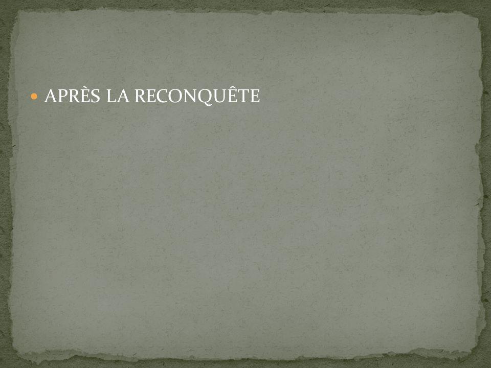 APRÈS LA RECONQUÊTE