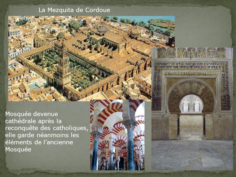 La Mezquita de CordoueMosquée devenue. cathédrale après la. reconquête des catholiques, elle garde néanmoins les.