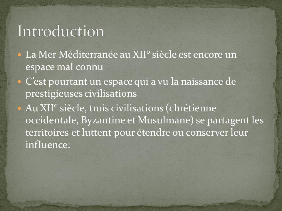 IntroductionLa Mer Méditerranée au XII° siècle est encore un espace mal connu.
