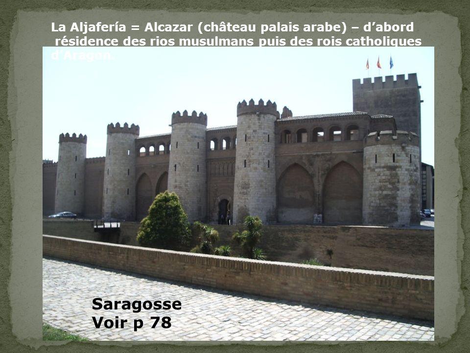 La Aljafería = Alcazar (château palais arabe) – d'abord