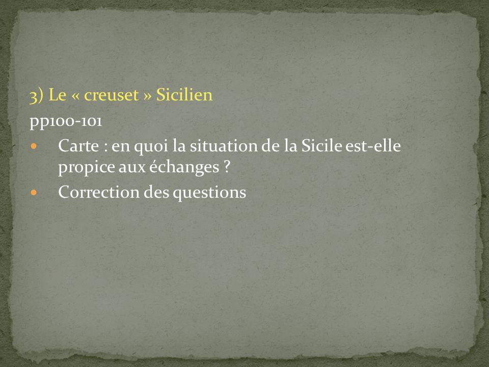 3) Le « creuset » Sicilien