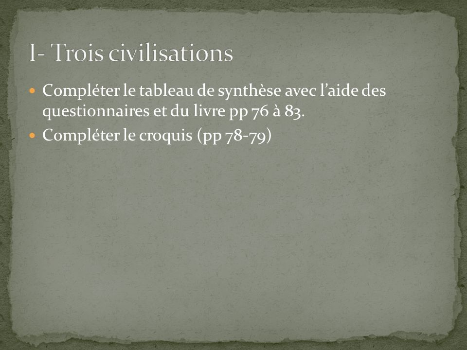I- Trois civilisations
