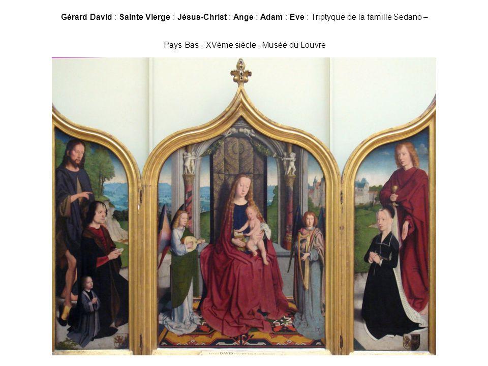 Gérard David : Sainte Vierge : Jésus-Christ : Ange : Adam : Eve : Triptyque de la famille Sedano – Pays-Bas - XVème siècle - Musée du Louvre