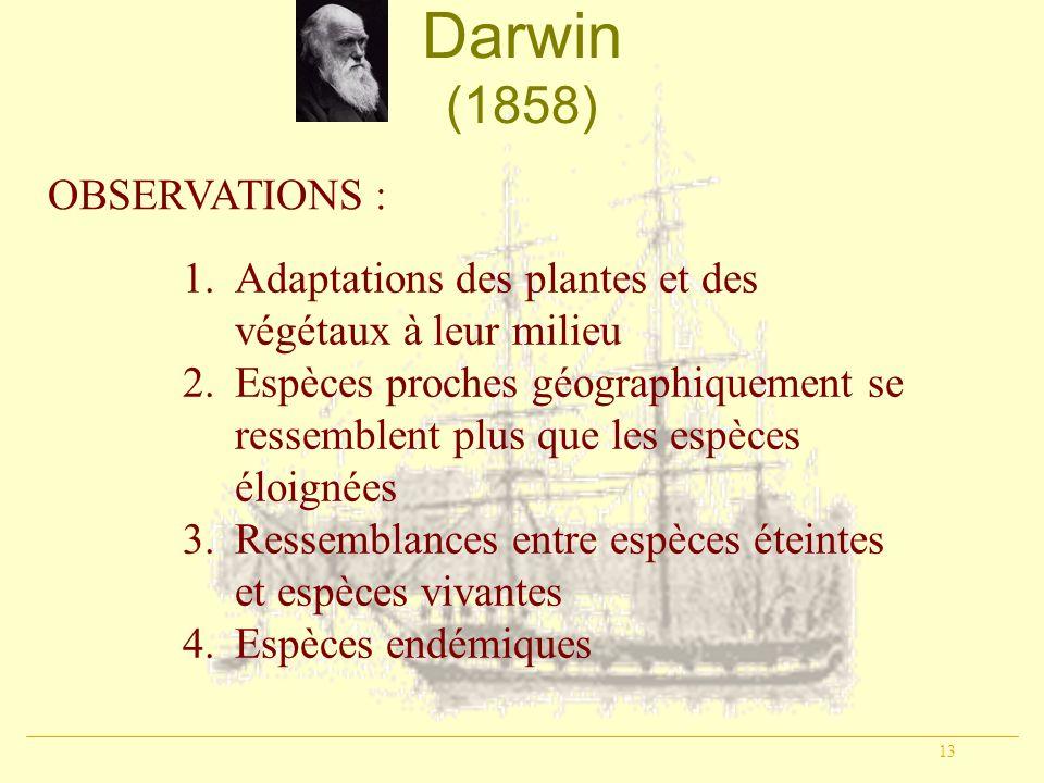 Darwin (1858) OBSERVATIONS :