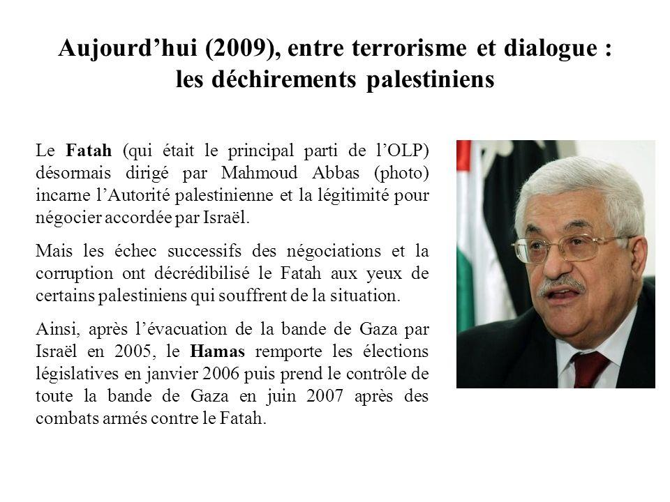 Aujourd'hui (2009), entre terrorisme et dialogue : les déchirements palestiniens