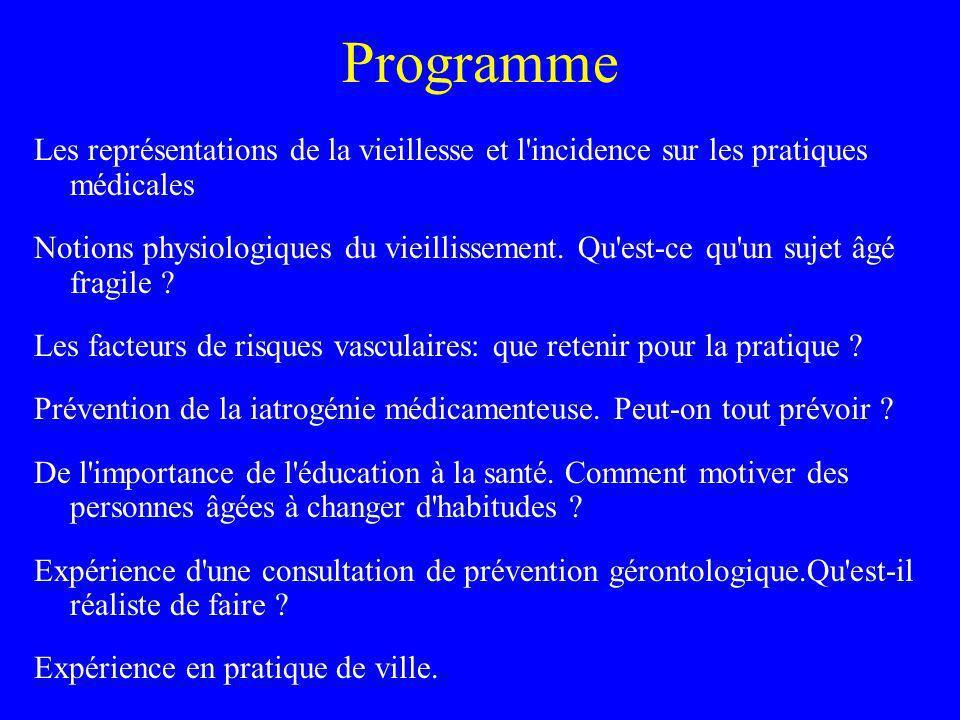Programme Les représentations de la vieillesse et l incidence sur les pratiques médicales.