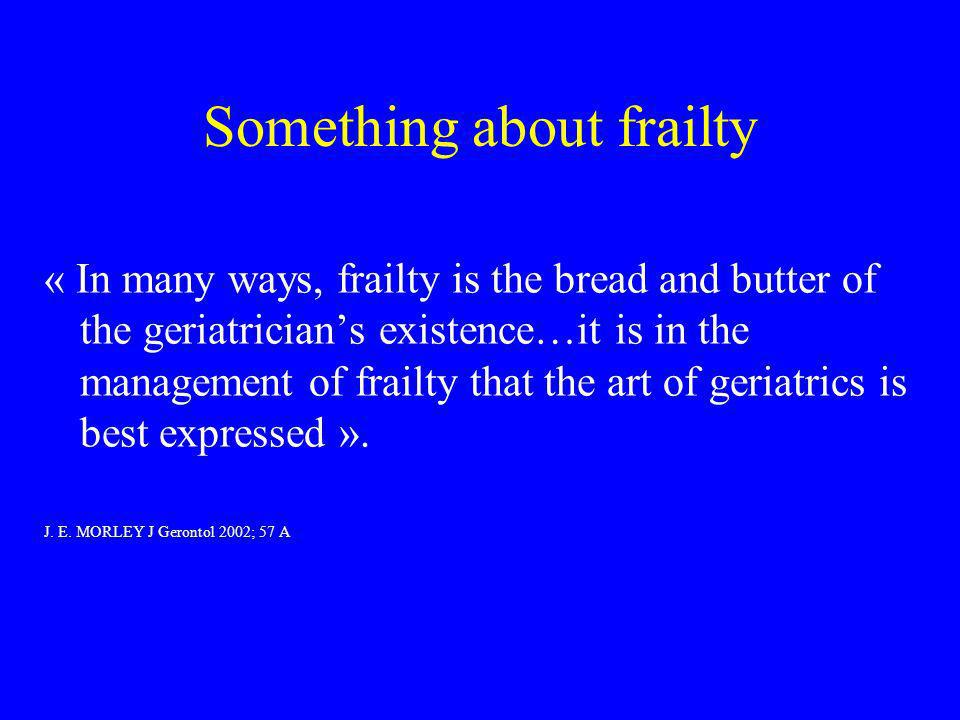 Something about frailty