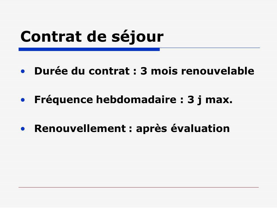 Contrat de séjour Durée du contrat : 3 mois renouvelable