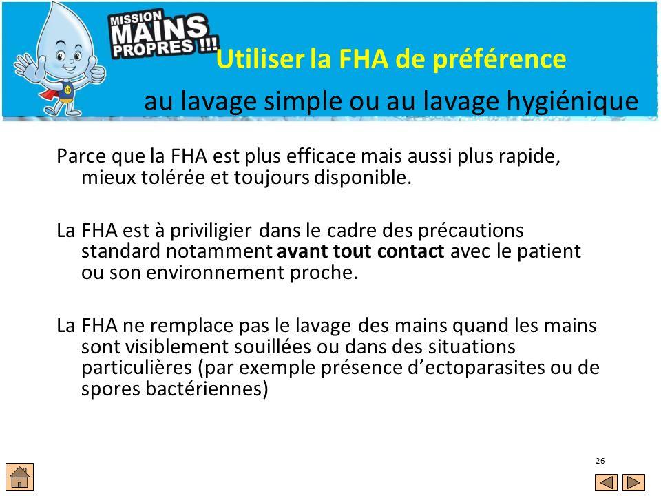 Utiliser la FHA de préférence au lavage simple ou au lavage hygiénique