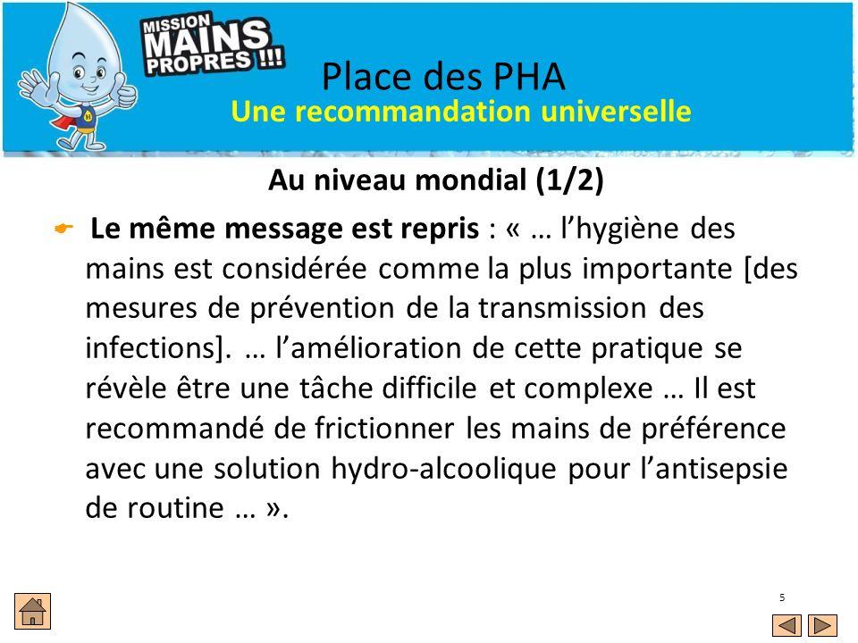 Place des PHA Une recommandation universelle Au niveau mondial (1/2)