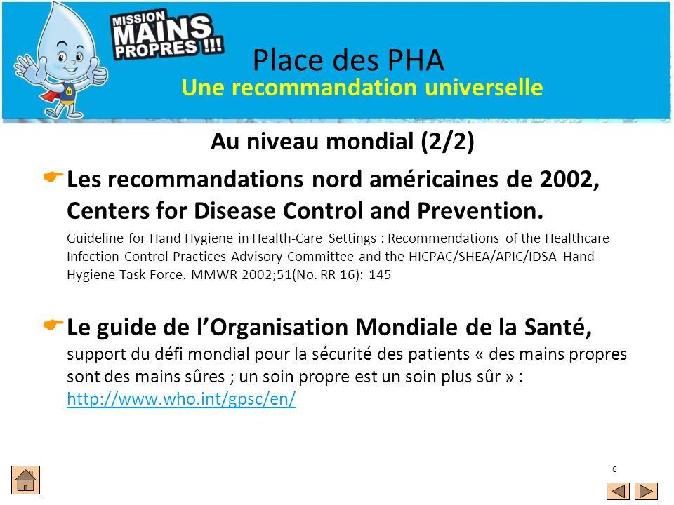 Place des PHA Une recommandation universelle Au niveau mondial (2/2)