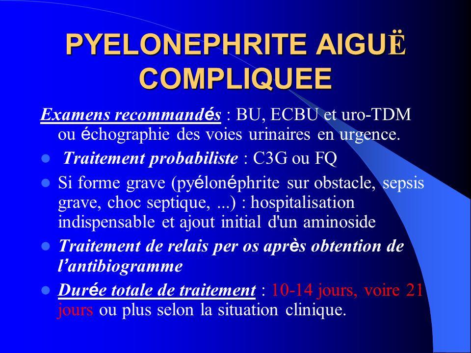 PYELONEPHRITE AIGUË COMPLIQUEE