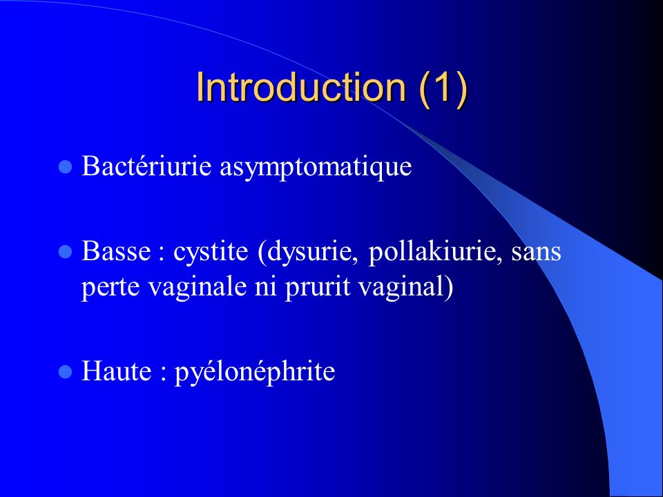 Introduction (1) Bactériurie asymptomatique