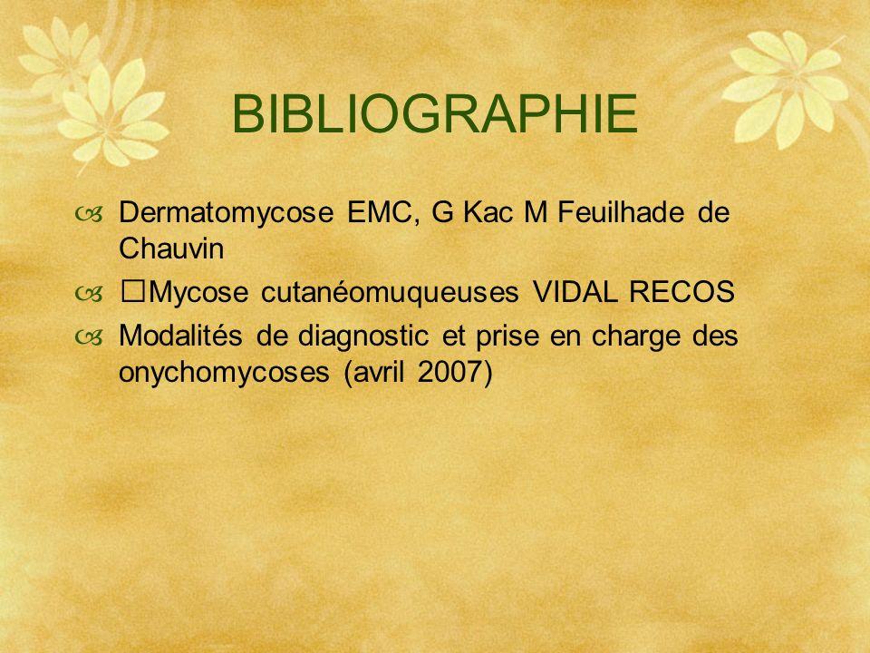 BIBLIOGRAPHIE Dermatomycose EMC, G Kac M Feuilhade de Chauvin
