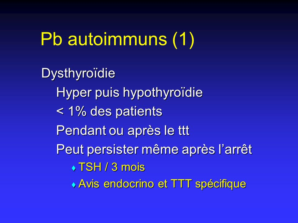 Pb autoimmuns (1) Dysthyroïdie Hyper puis hypothyroïdie
