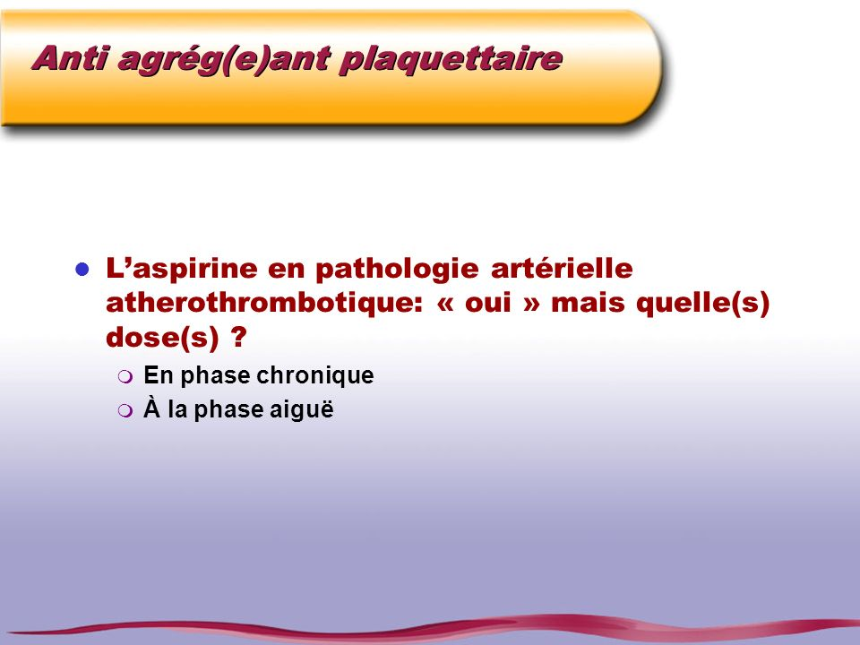 Anti agrég(e)ant plaquettaire