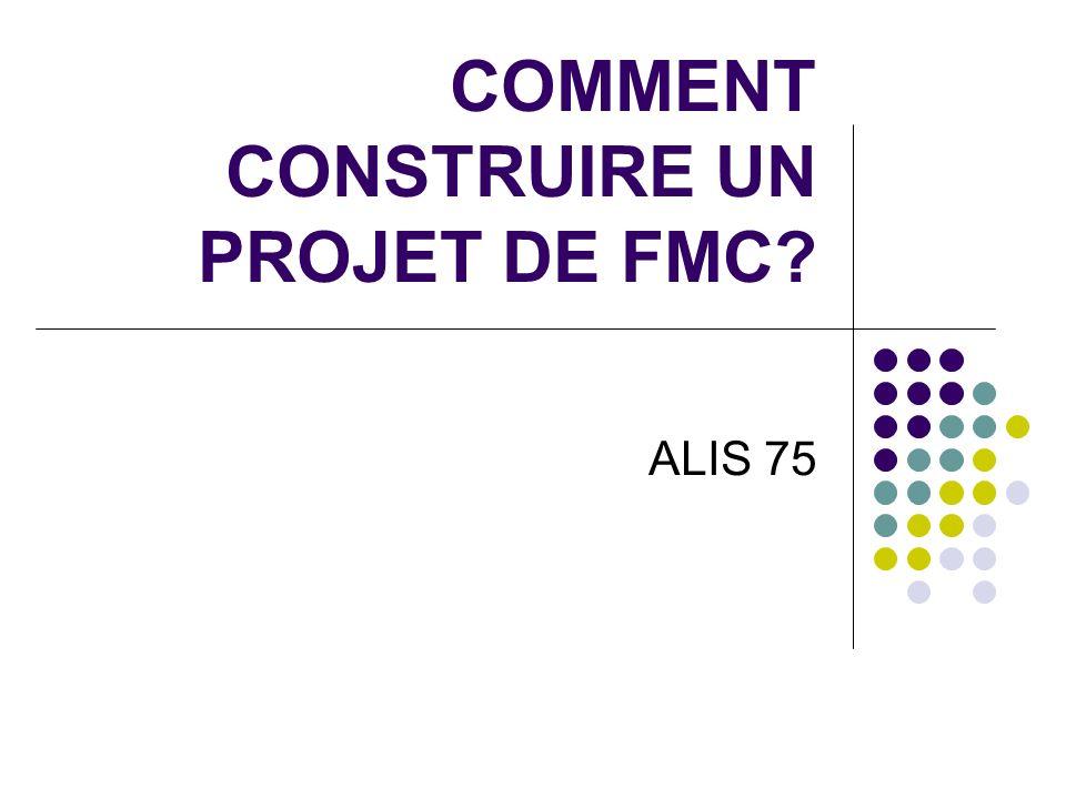 COMMENT CONSTRUIRE UN PROJET DE FMC