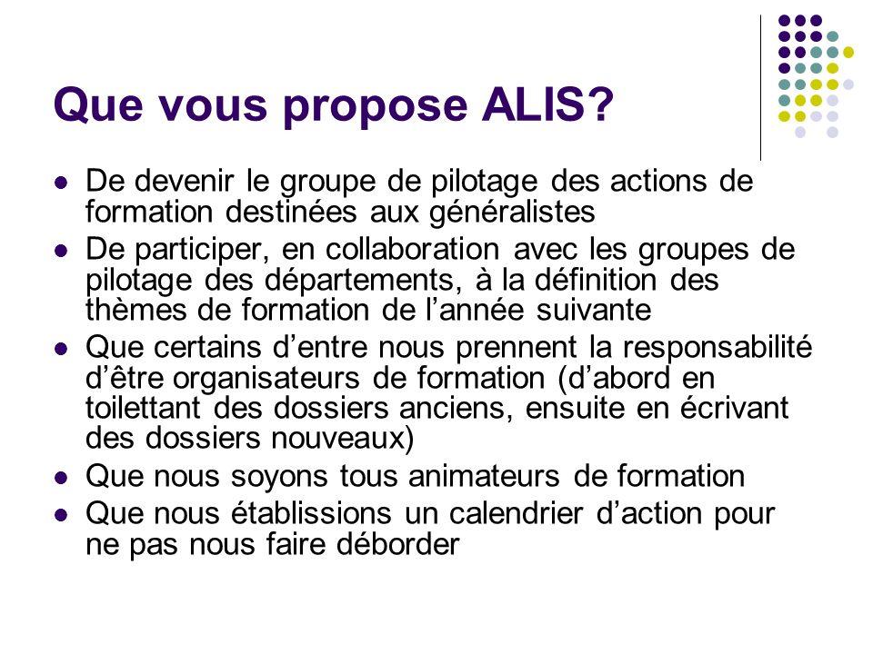 Que vous propose ALIS De devenir le groupe de pilotage des actions de formation destinées aux généralistes.