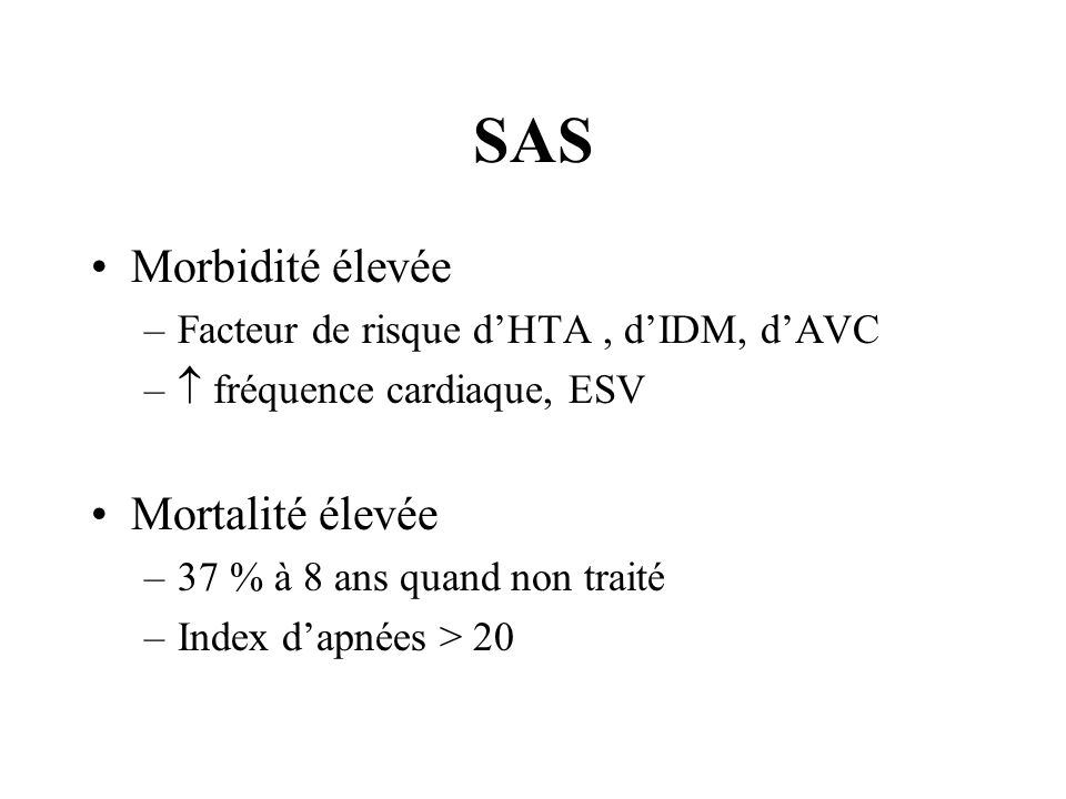 SAS Morbidité élevée Mortalité élevée