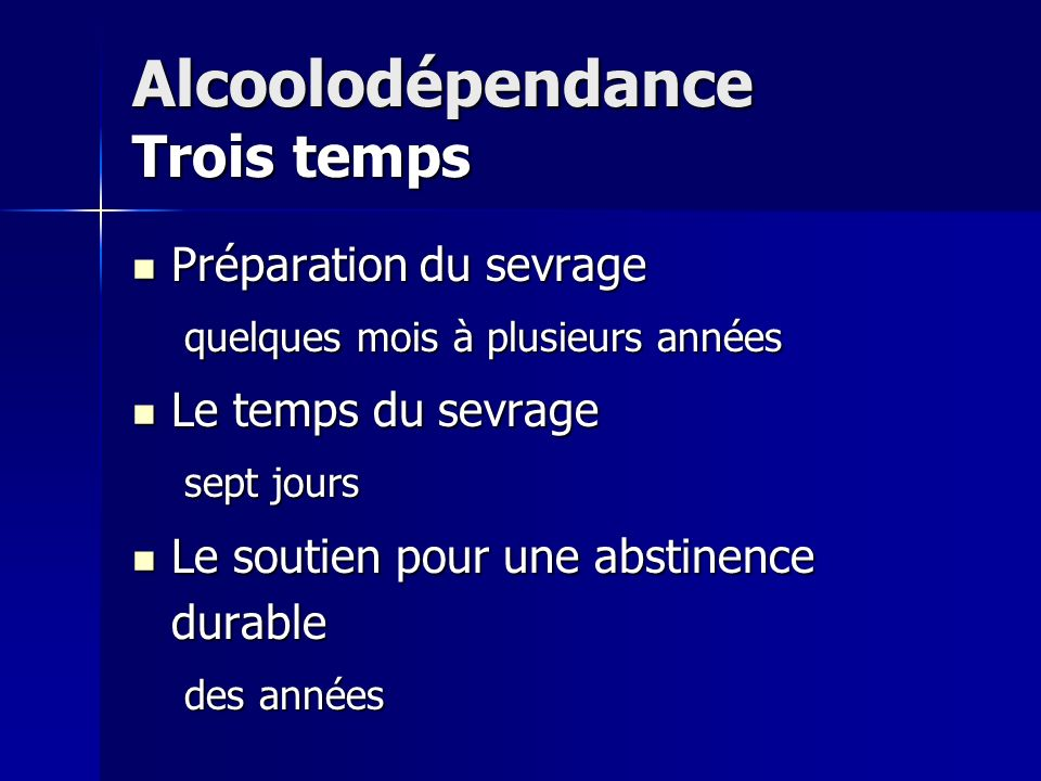 Alcoolodépendance Trois temps