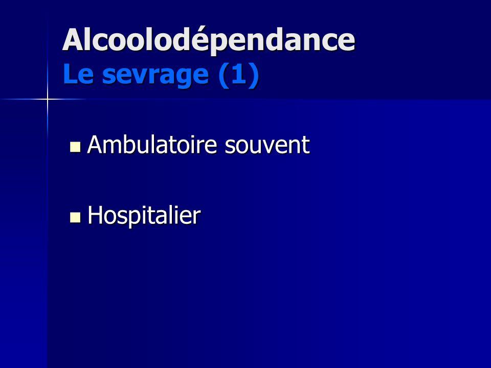 Alcoolodépendance Le sevrage (1)
