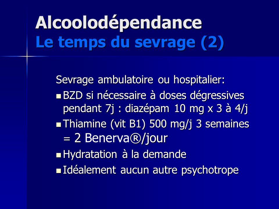 Alcoolodépendance Le temps du sevrage (2)