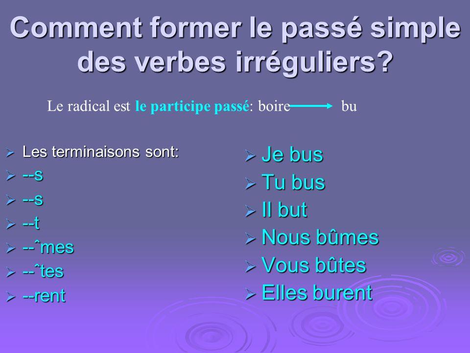 Comment former le passé simple des verbes irréguliers