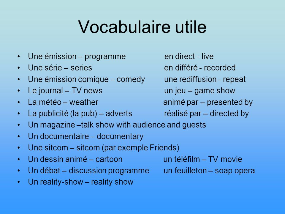 Vocabulaire utile Une émission – programme en direct - live