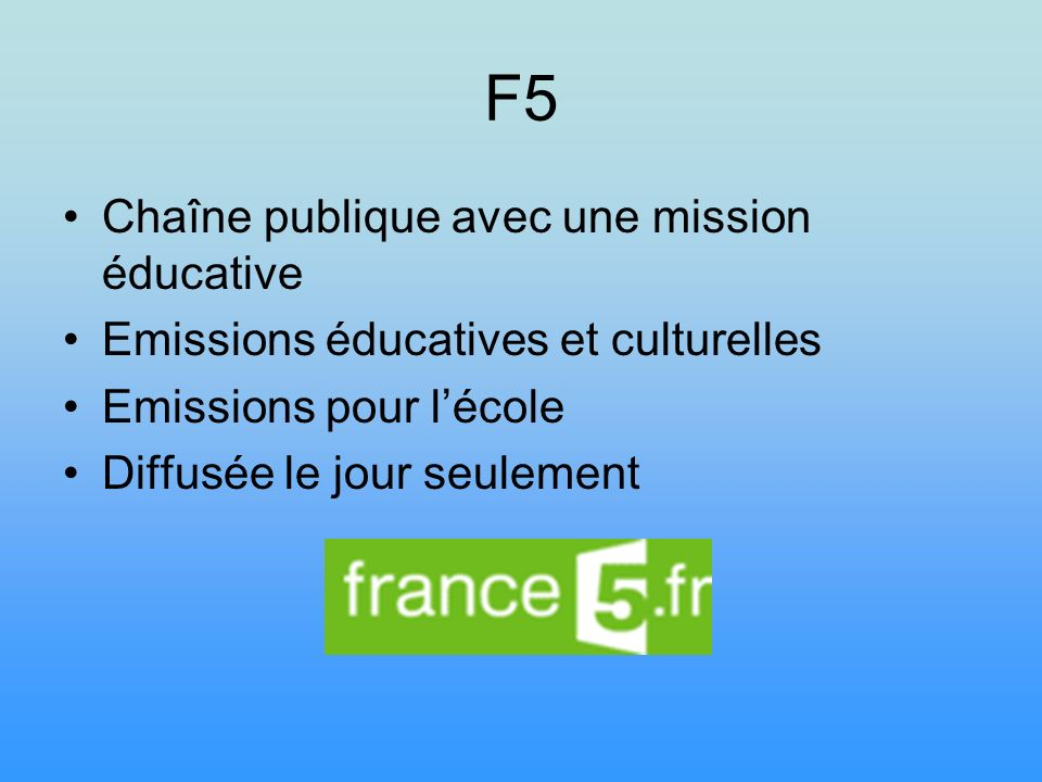 F5 Chaîne publique avec une mission éducative