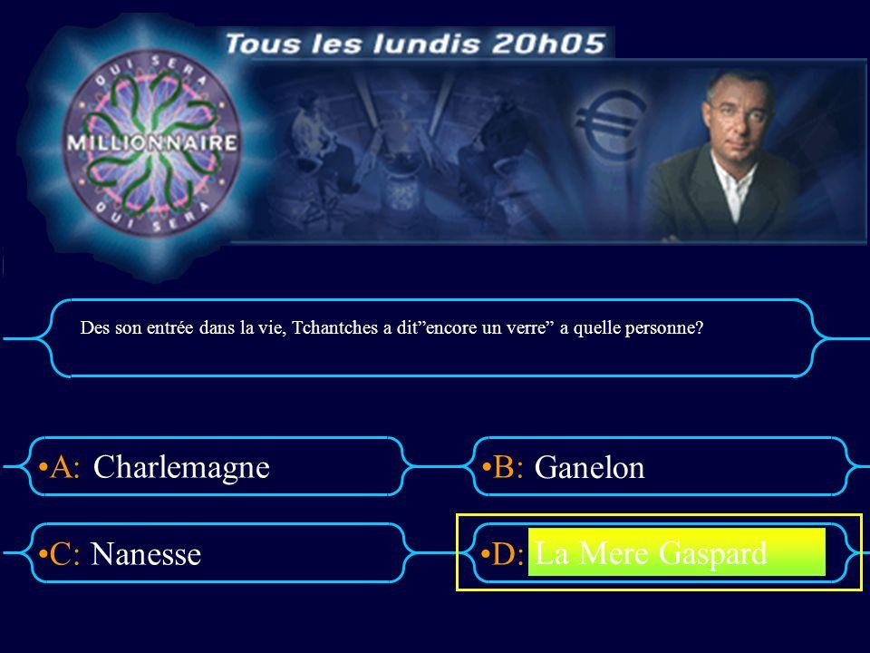 Charlemagne Ganelon Nanesse La Mere Gaspard