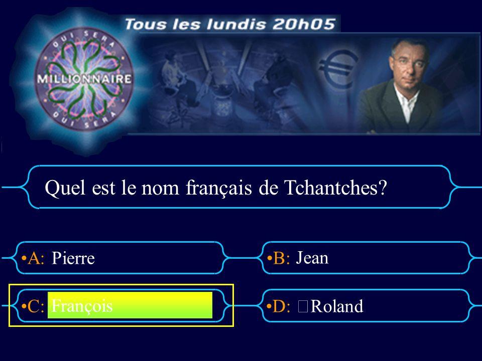 Quel est le nom français de Tchantches