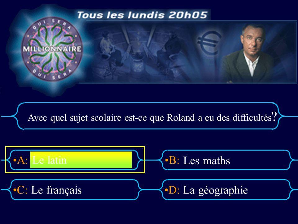 Le latin Les maths Le français La géographie