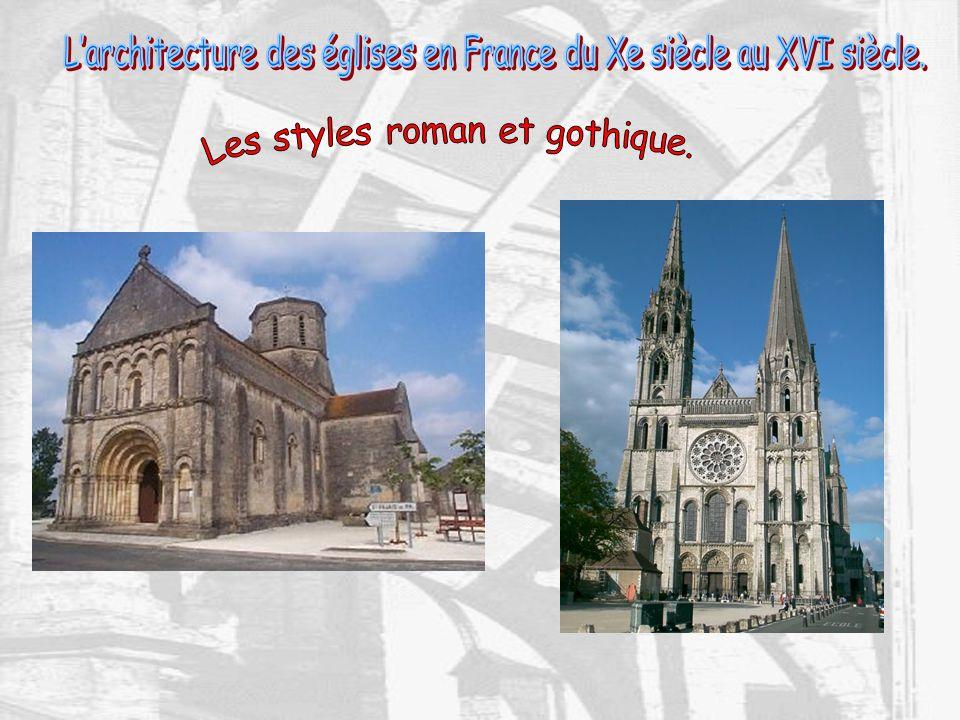 Les styles roman et gothique.