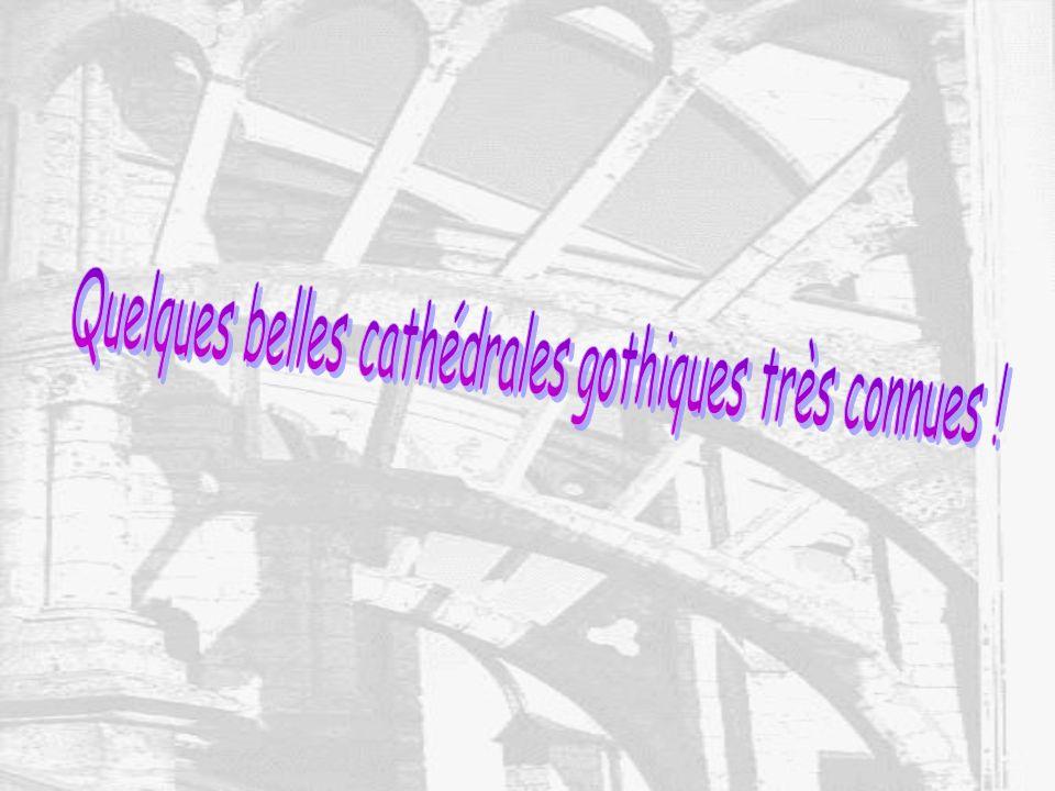 Quelques belles cathédrales gothiques très connues !